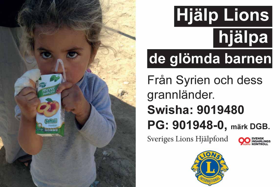 Lions i Sverige samlar in pengar för att hjälpa flyktingbarn som finns i läger i Turkiet att få mat, hygienartiklar och skolgång. Lions i Turkiet ger hjälpen på plats. Hjälp Lions hjälpa de mest utsatta barnen, flyktingbarnen från Syrien och dess grannländer = De glömda barnen.