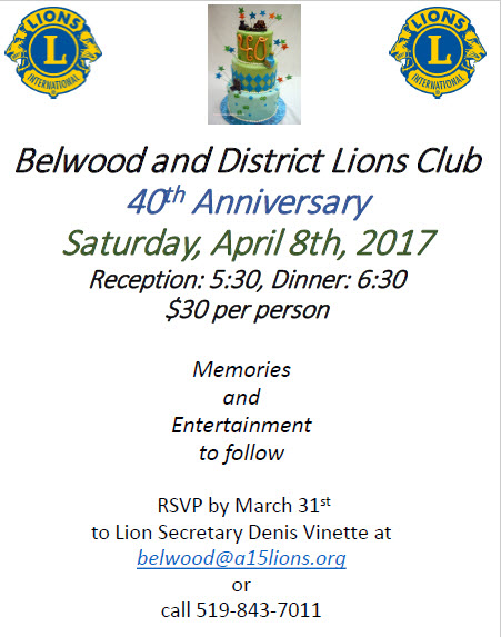 Belwood Lions 40th Anniversay 1977-2017. Come and celebrate with us. See poster below for details and tickets. Call soon, limited seating.