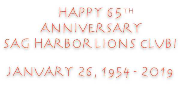 Happy 65th Anniversary Sag Harbor Lions club