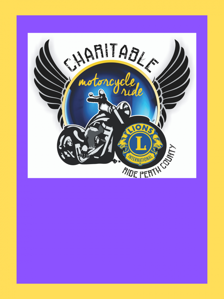 The Stratford Lions with the Lions of St. Mary's, Exeter, Mitchell, and Monkton Present a charitable motorcycle ride Ride Perth County