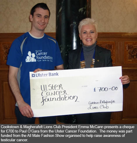 Cookstown and Magherafelt Lions Club present a cheque for £700 to Ulster Cancer Foundation